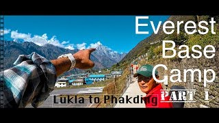 Kathmandu - Lukla - Phakding - Everest Base Camp Trek - Part 1