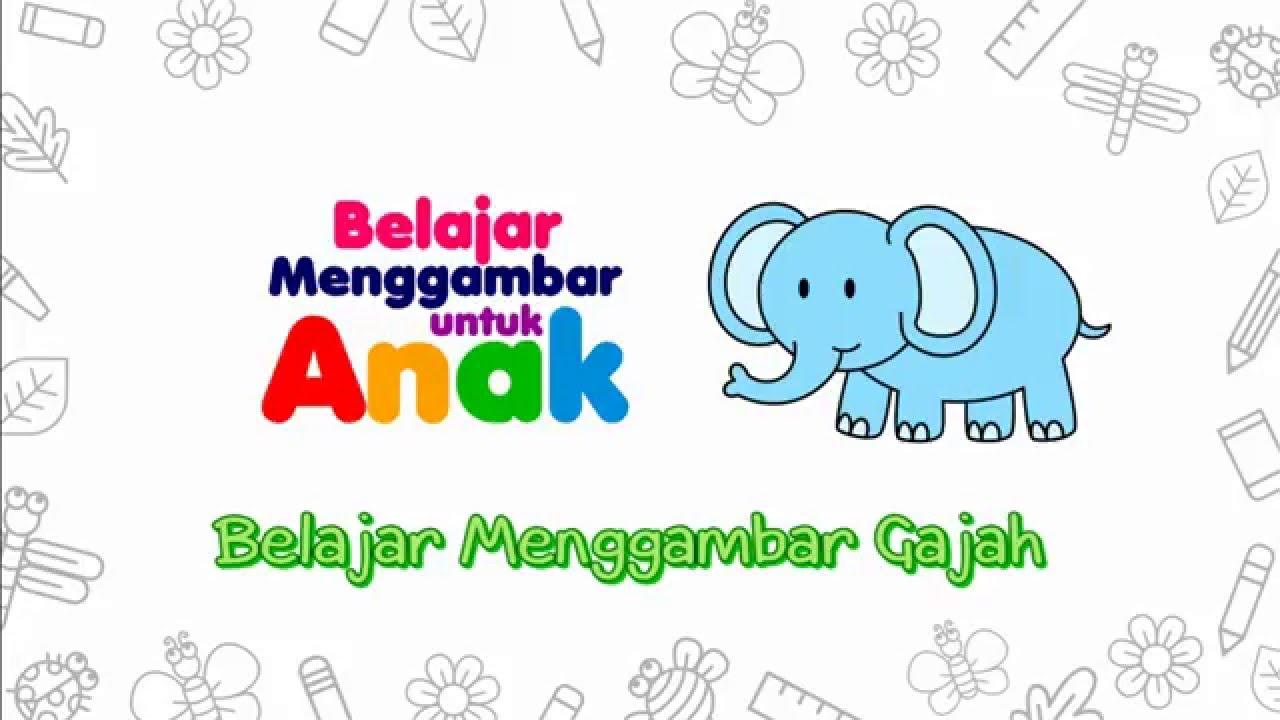Belajar Menggambar Gajah Belajar Menggambar Untuk Anak By Mewarnai Gambar Anak