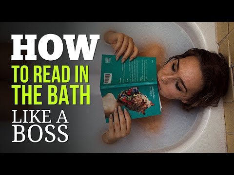 How to Read in the Bath Like A Boss Without Getting the Pages Soaking Wet
