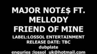 Major notes ft Mellody  - Friend of mine