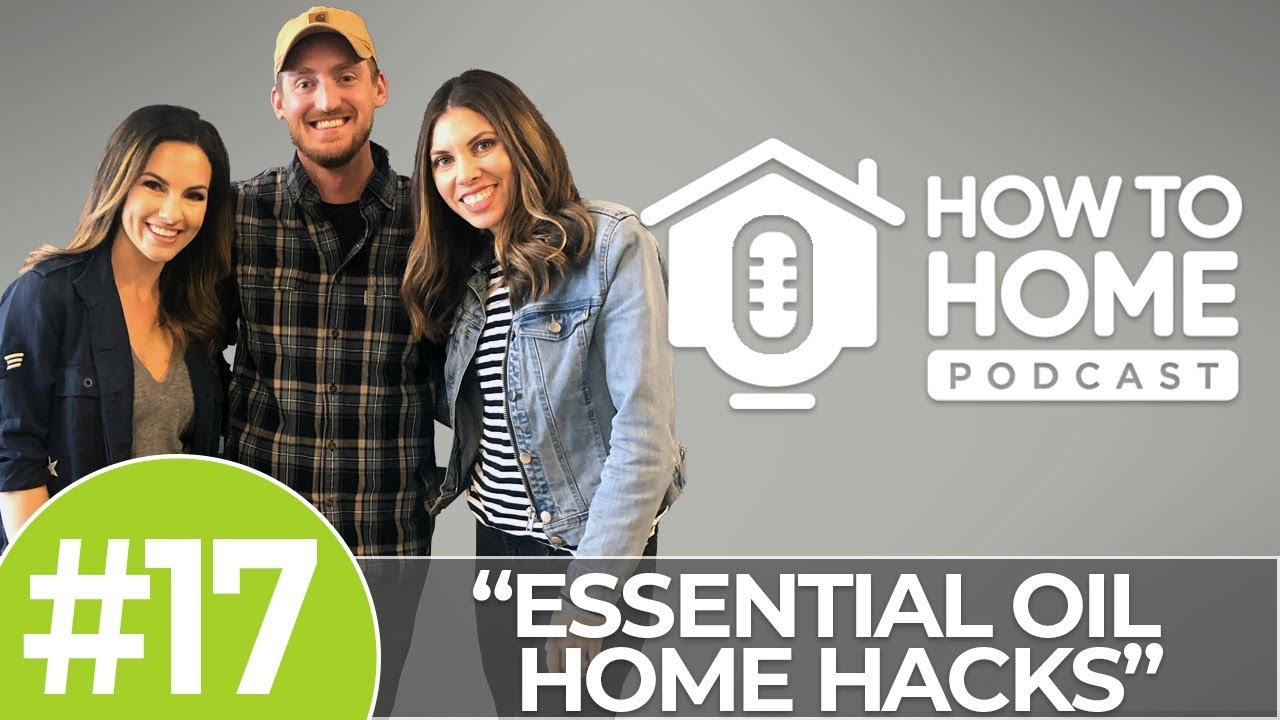 Essential Oil Hacks for the Home | How To Home Podcast #017
