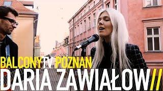 DARIA ZAWIAŁOW - MALINOWY CHRUŚNIAK (BalconyTV)