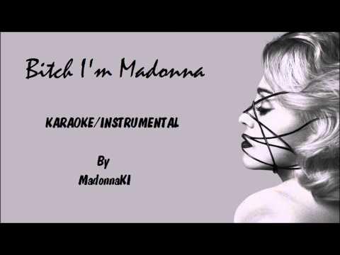 Madonna ft. Nicki Minaj - Bitch I'm Madonna Karaoke / Instrumental with lyrics on screen