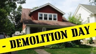 Demolition Day - Real Estate Investing Made Easy #1