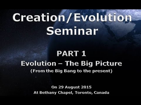 Creation/Evolution Seminar by Dr. George Johnson, Toronto  Part 1      Evolution- The Big Picture