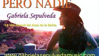 """""""PERO NADIE"""" BOLERO RANCHERO """"CANCIÓN DEL AÑO A NIVEL MUNDIAL"""" GABRIELA SEPULVEDA"""