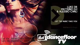 Luke DB, Matteino DJ, Alessio Carli - Let the Music Take You