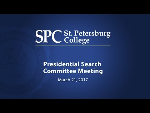 St. Petersburg College Presidential Search Committee Meeting - 3-21-17