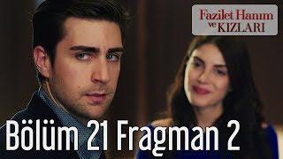 Fazilet Hanım ve Kızları 21. Bölüm 2. Fragman