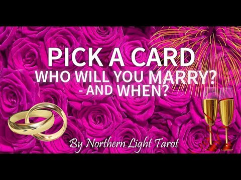 Pick a Card 💖 WHO WILL YOU MARRY? WHEN WILL YOU MARRY THEM? 💖 Tarot Reading
