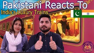 Pakistani Reacts To | 5 India's Luxury Trains | Luxurious Tourist Train in India