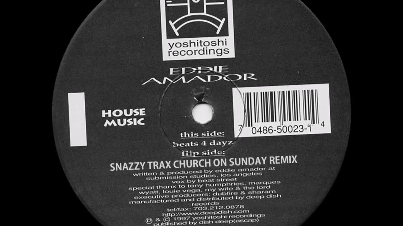 Eddie amador house music snazzy trax church on sunday for Eddie amador house music