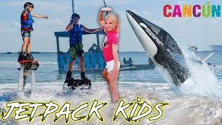 JETPACK KIDS Adventure in Cancun Mexico!