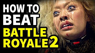 "How To Beat The DEATH GAME In ""Battle Royale 2"""