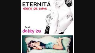 ELENA DE SALVE feat. DEBBY LOU - ETERNITA