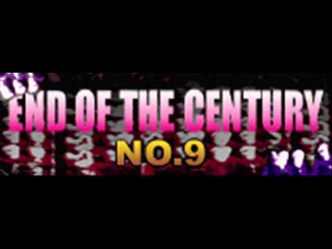 NO.9 - END OF THE CENTURY (HQ)