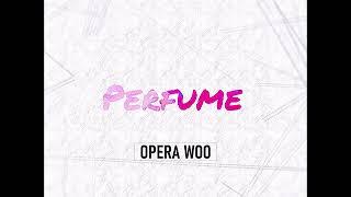 Opera Woo - Perfume [Official …