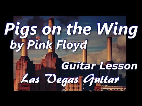Pigs On the Wing by Pink Floyd Guitar Lesson