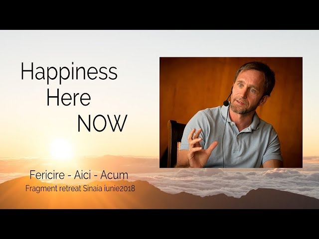 Happiness. Here. NOW! - Fericire. Aici. ACUM!