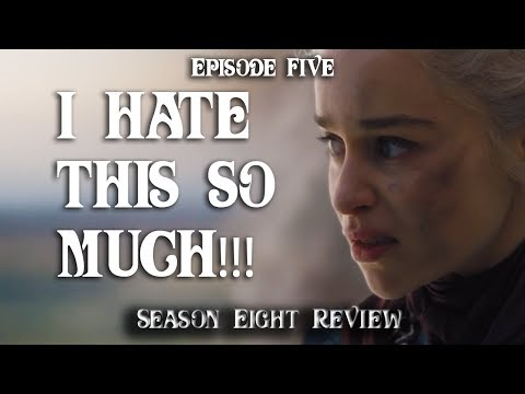 Game of Thrones Season 8 EP5 (The Bells of Stupidity) Review, Critiques, Anger