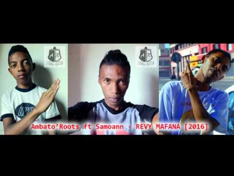 Ambato'Roots -  Revy Mafana feat Samoann 2016 (Gasy nouveaté 2k16)