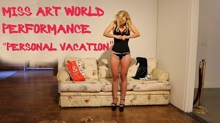 "Performance Art: ""Personal Vacation"""