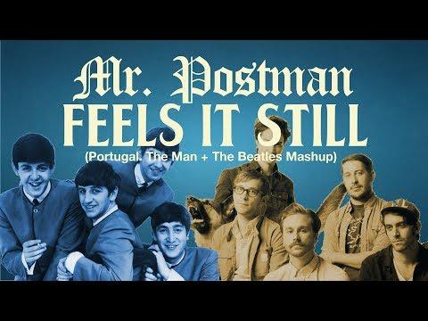 Mr Postman Feels It Still — Portugal The Man + The Beatles Mashup