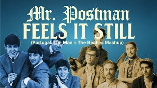 Mr. Postman Feels It Still — Portugal. The Man + The Beatles Mashup