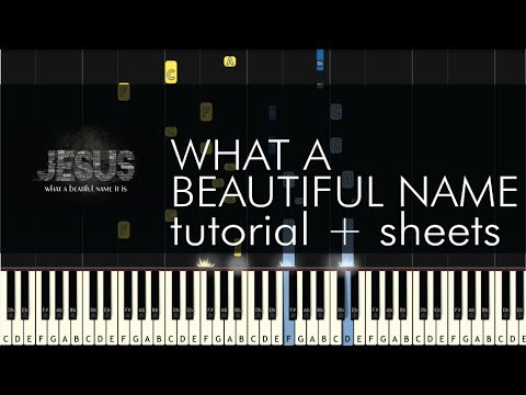 Hillsong  What A Beautiful Name  Piano Tutorial + Sheets