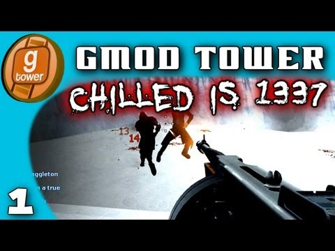 Chilled's Is 1337! (Gmod Tower: PVP!)