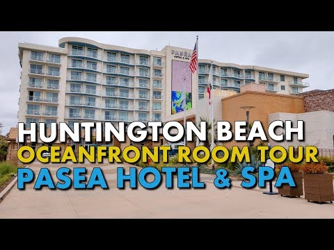 Tour The Best Huntington Beach Oceanfront Hotel Room - PASEA HOTEL & SPA