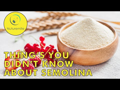 Semolina: Nutrition, Benefits, Uses, and Downsides: Nuturemite