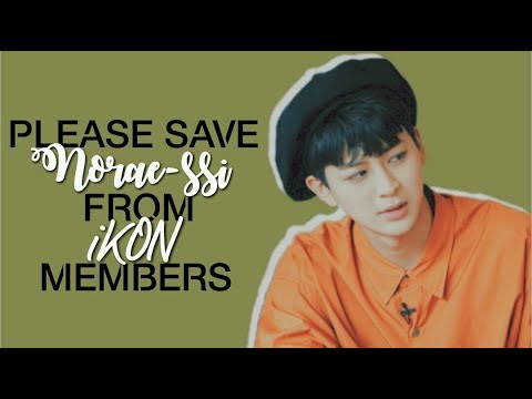 Please Save Norae-ssi From IKON Members