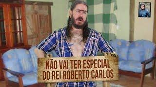 Plantão do Chico: Não vai ter especial do Rei Roberto Carlos #RobertoCarlos