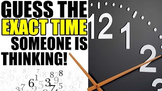 Guess the Exact Time - Mind-Reading Trick Explained