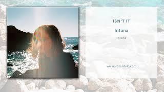 Intana - Isn&#39t It (Single Oficial)