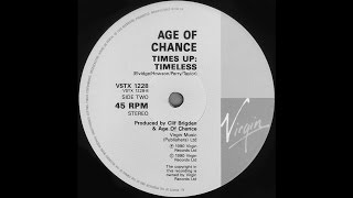 Age Of Chance – Times Up Timeless Mix