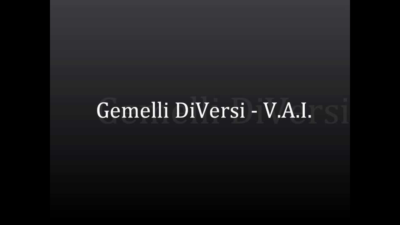 Gemelli diversi v a i lyrics youtube - Gemelli diversi youtube ...