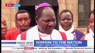 Sermon to the Nation: Clergy says Nation is under siege as they criticized ongoing