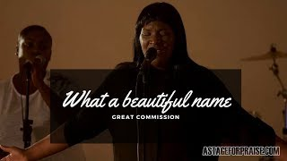 What A Beautiful Name | Great Commission