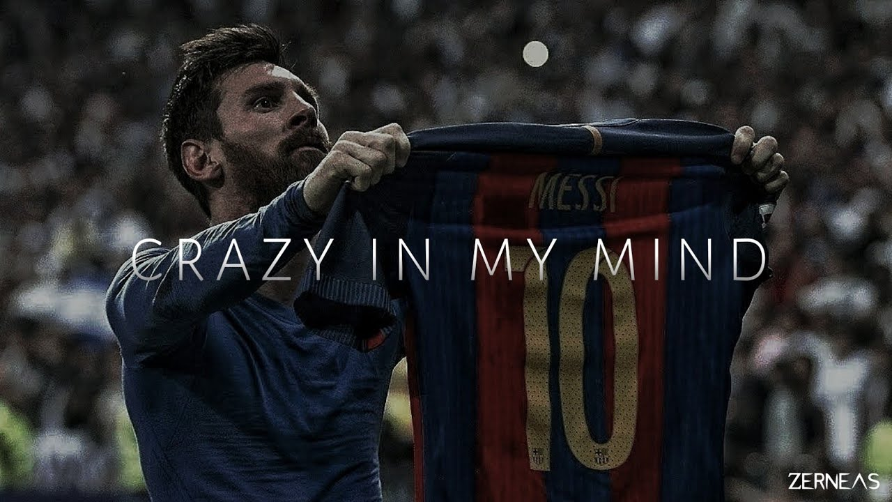 Lionel Messi    Crazy In My Mind [Edit]