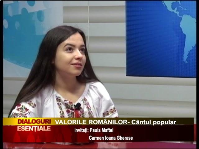 DIALOGURI ESENŢIALE -  VALORILE ROMÂNILOR- Cântul popular