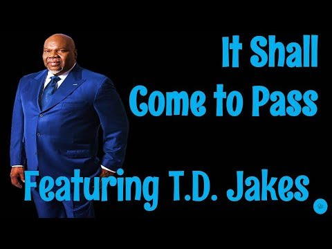 🔵 T D  Jakes 2019 - It Shall Come to Pass! - T D  Jakes