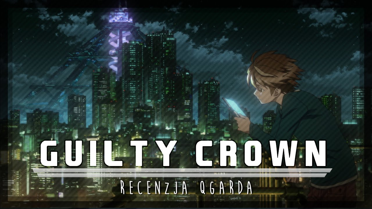 Download Guilty Crown | Recenzja anime