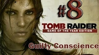Tomb Raider Game of the Year Edition Gameplay Walkthrough Part 8