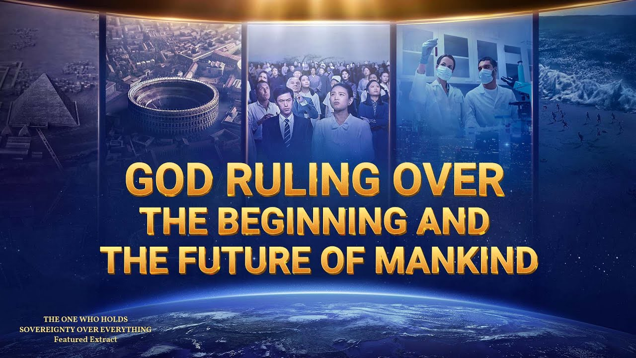 God Ruling Over the Beginning and the Future of Mankind