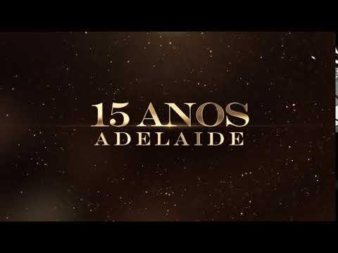 Adelaide - Intro Aniversário de 15 anos grátis, free