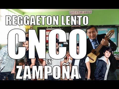 CNCO - Reggaetón Lento (Bailemos) Versión Zampoña Kramer Music