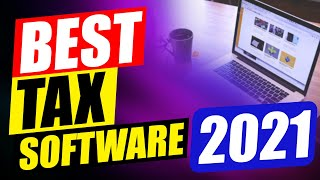 9 Best Tax Software For Small Business to Maximize Your Deductions In 2021