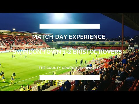 Groundhop at the County Ground - Swindon Town vs. Bristol Rovers - A West Country Derby Comeback!!